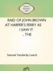 The Raid of John Brown at Harper's Ferry as I Saw It
