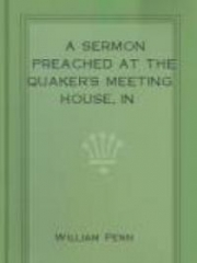 A Sermon Preached at the Quaker's Meeting House