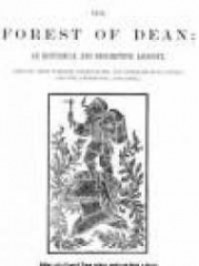 The Forest of Dean: An Historical and Descriptive Account