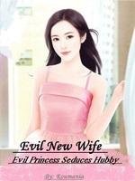 Evil New Wife Seduces