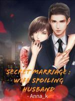 Secret Marriage : Wife Spoiling Husband