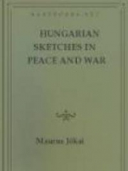Hungarian Sketches in Peace and War