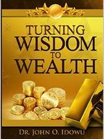 TURNING WISDOM TO WEALTH