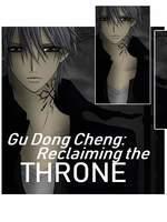 Gu Dong Cheng: Reclaiming The Throne