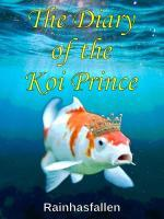 The Diary Of The Koi Prince