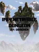 Impenetrable Dungeon