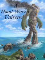 A Hand-Woven Universe