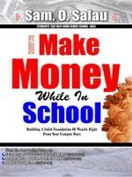 How To Make Money While In School