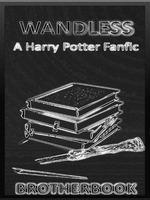 Wandless - A Harry Potter Fanfic