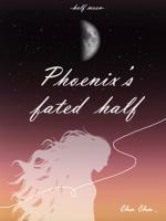 Phoenix's Fated Half