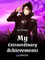 My Extraordinary Achievements