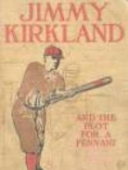 Jimmy Kirkland and the Plot for a Pennant