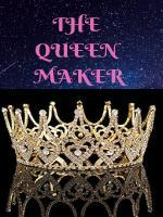 The Queen Maker