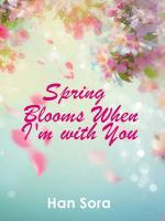 Spring Blooms When I'm With You