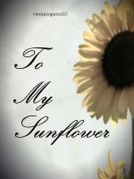 To My Sunflower
