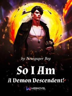 So I Am A Demon Descendent!