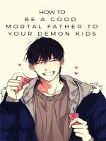 How To Be A Good Mortal Father To Your Demon Kids