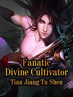 Fanatic Divine Cultivator