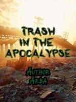 Trash In The Apocalypse
