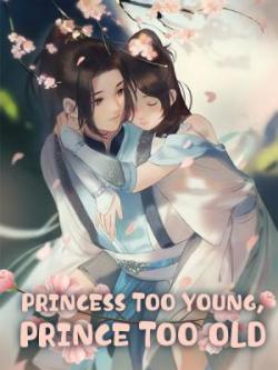Princess Too Young, Prince Too Old