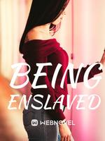 Being Enslaved