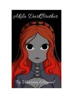 Akila DarkBrother: Book Two Of The Kasai Series