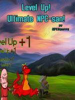 Level Up! Ultimate NPC-san!