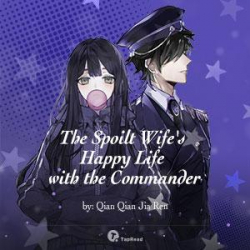 The Spoilt Wife's Happy Life With The Commander