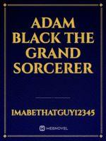 Adam Black The Grand Sorcerer