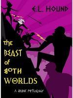 The Beast Of Both Worlds: A Drunk Mythology