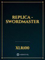 Replica - Swordmaster