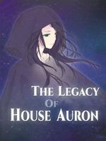 The Legacy Of House Auron