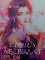 Genius Aberrant: Prodigious Miss Overturning The World With Her Aberration