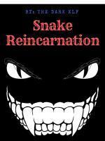 Snake Reincarnation