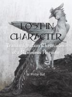 Lost In Character: Transmigration Chronicles Of A Nameless Heroine