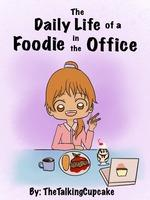 The Daily Life Of A Foodie In The Office