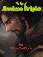 The Rise Of Annixon Bright