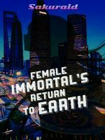 Female Immortal's Return To Earth