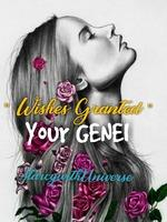 Wishes Granted :Your Genei