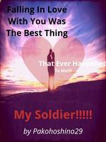 Falling In Love With You Was The Best Thing That Ever Happened To Me!! My Soldier !!!!