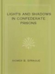 Lights and Shadows in Confederate Prisons
