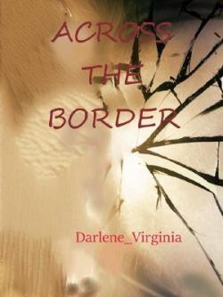 Across The Border - Book I
