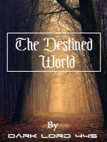 The Destined World
