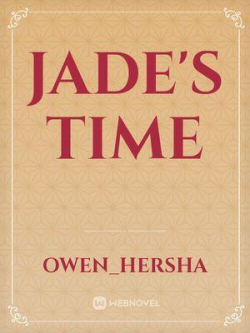 Jade's Time
