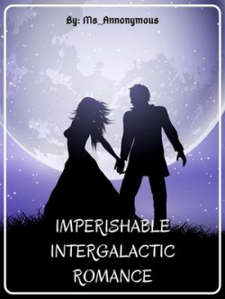 Imperishable Intergalactic Romance