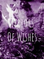 Terrors Of Wishes