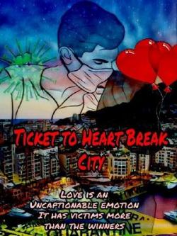 TICKET TO HEART BREAK CITY