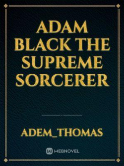 Adam Black The Supreme Sorcerer