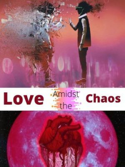 Love Amidst The Chaos