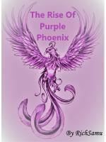 The Rise Of Purple Phoenix